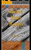 Above Your Raisin: a novel