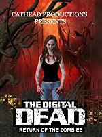 The Digital Dead - Return of the Zombies