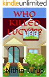 WHO KILLED LUCY???