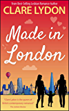 Made In London (London Romance Series Book 6)