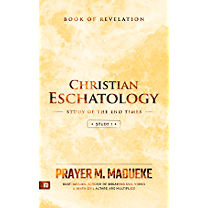 Christian Eschatology - Study 1: Book of Revelation (Study of the End Times)