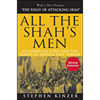 All the Shah's Men: An American Coup and the Roots of Middle East Terror (English Edition)