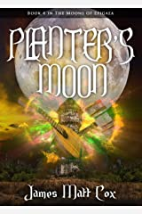 Planter's Moon: The Storm Returns (Moons of Epigaea Book 4) Kindle Edition
