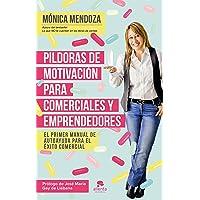 Píldoras de motivación para comerciales y emprendedores: El primer manual de autoayuda para el éxito comercial (COLECCION ALIENTA)