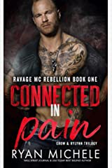 Connected in Pain (Ravage MC Rebellion Series Book One): A Motorcycle Club Romance Trilogy of Crow & Rylynn Kindle Edition
