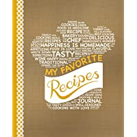 My Favorite Recipes: Blank Recipe Book to Write In: Collect the Recipes You Love...