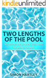 Two Lengths of the Pool