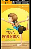 Yoga For Kids: Yoga For Children