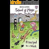Principal For a Week (School Of Magic Book 2)