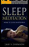 Meditation: Sleep Meditation: How To Sleep Awesomely (Meditation, Meditation For Beginners, Sleep Meditation, Yoga Nidra, Sleep Disorder)