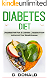 Diabetes Diet: Diabetes Diet Plan & Diabetes Diet Guide to Control Your Blood Glucose