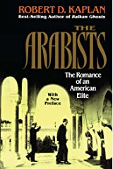 Arabists: The Romance of an American Elite Kindle Edition