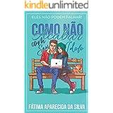 Como Não Acabar Com Seu Ídolo (Portuguese Edition)