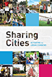 Sharing Cities: Activating the Urban Commons (English Edition)