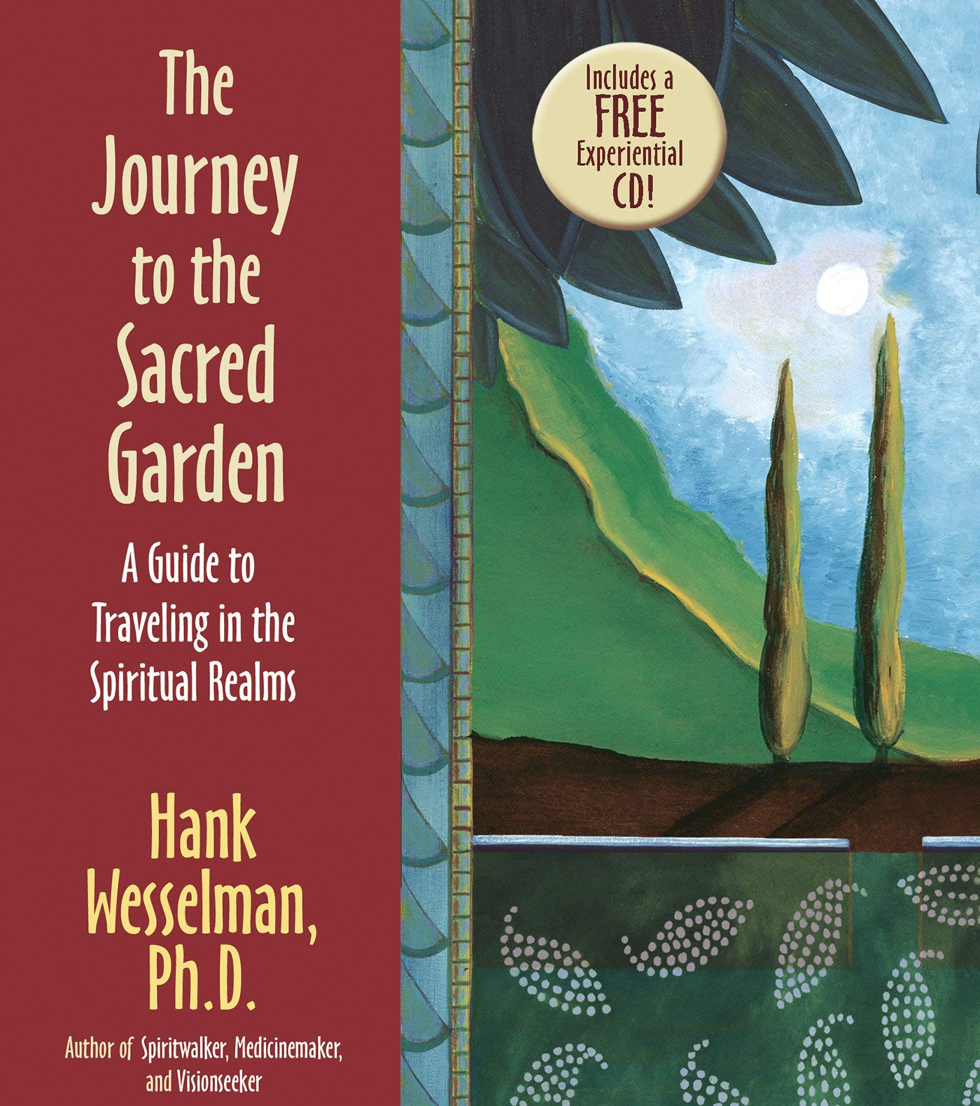 The Journey To The Sacred Garden: A Guide to Traveling in the Spiritual Realms ebook