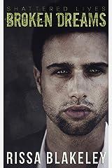 Broken Dreams (Shattered Lives, Book One) Kindle Edition