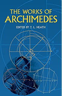 archimedes with a new bibliographic essay e j dijksterhuis c  the works of archimedes dover books on mathematics