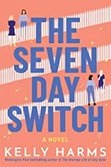 The Seven Day Switch: A Novel Kindle Edition