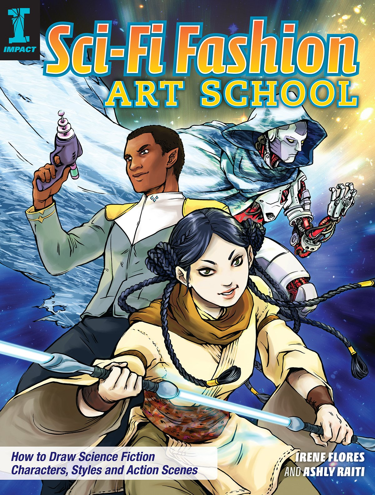 Download Sci-Fi Fashion Art School: How to Draw Science Fiction Characters, Styles and Action Scenes pdf