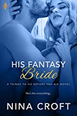 His Fantasy Bride (Things To Do Before You Die Book 3) Kindle Edition
