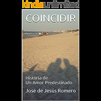 COINCIDIR: Historia de Un Amor Predestinado