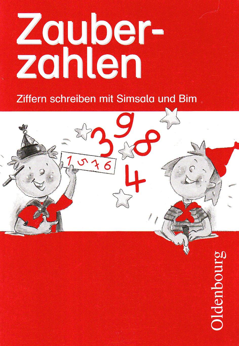Zahlenzauber - Materialien zu allen Ausgaben: 1. Schuljahr - Zauberzahlen - Ziffern schreiben mit Simsala und Bim: Arbeitsheft