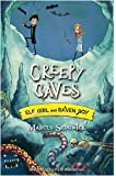 Creepy Caves: Book 6 (Elf Girl and Raven Boy)
