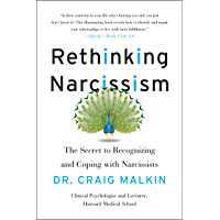 Rethinking Narcissism: The Bad---and Surprising Good---About Feeling Special (English Edition)