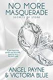 No More Masquerade: Book 2 of the Secrets of Stone Series: Volume 2