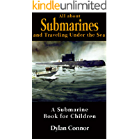All about Submarines and Traveling Under the Sea