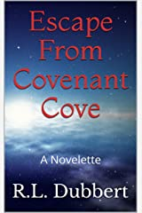 Escape From Covenant Cove: A Novelette (The Cove Book 1) Kindle Edition