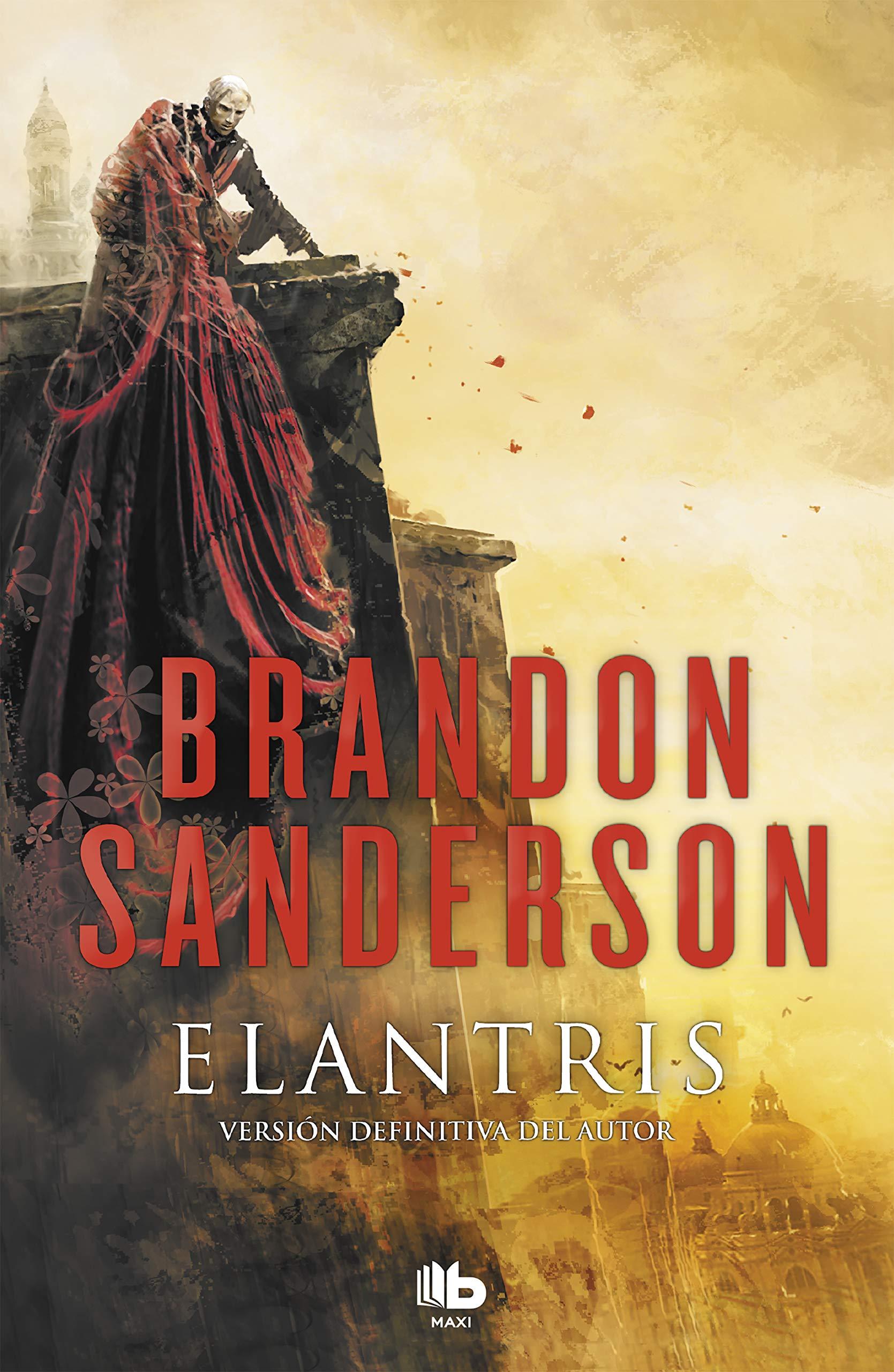 Elantris (edición décimo aniversario: versión definitiva del autor) (MAXI) Tapa blanda – 5 jul 2018 Brandon Sanderson B de Bolsillo (Ediciones B) 8490705836 FICTION / Dystopian