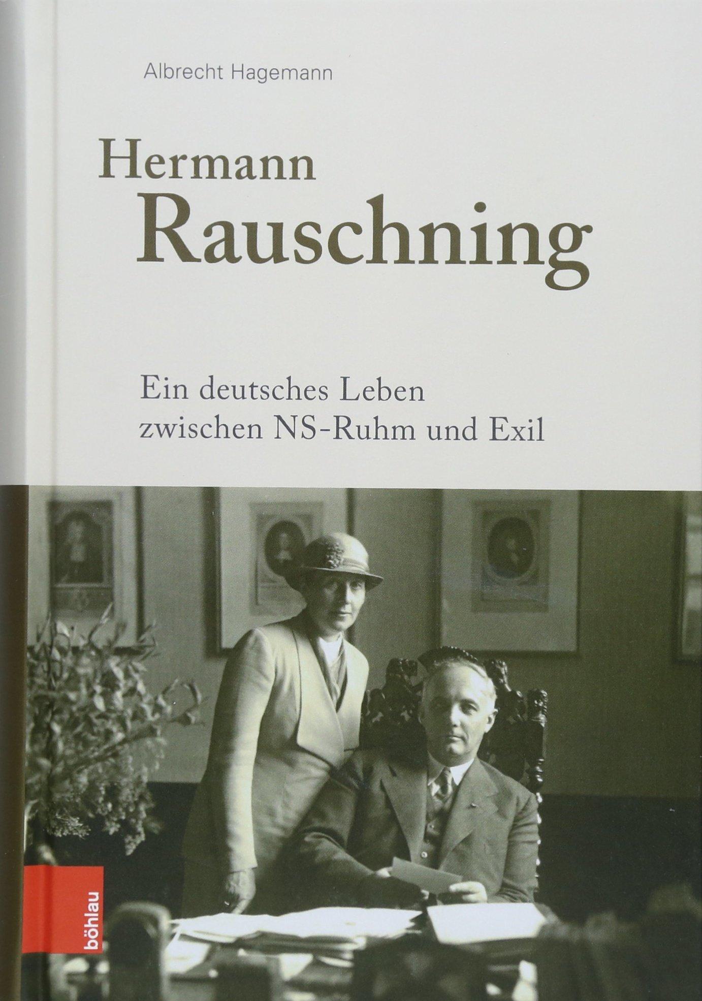 Hermann Rauschning: Ein deutsches Leben zwischen NS-Ruhm und Exil