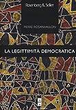 La legittimità democratica. Imparzialità, riflessività, prossimità