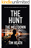 The Meltdown (The Hunt series Book 6): Bad Men And Billionaires Both Hate The Light