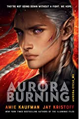 Aurora Burning (The Aurora Cycle Book 2) Kindle Edition