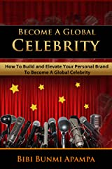 How To Become A Global Celebrity Book Kindle Edition
