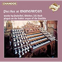 Kee, Piet: Pachelbel, Walther and J.S. Bach On the Weingarten Basilica Organ