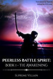 Peerless Battle Spirit: Book 1 - The Awakening