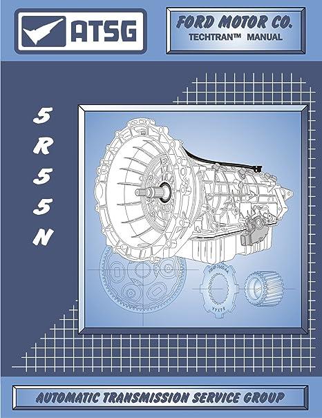 amazon com atsg 5r55n ford transmission repair manual 5r55n valve rh amazon com Ford 4R100 Transmission Diagram Ford AOD Transmission Diagrams