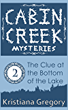 The Clue at the Bottom of the Lake (Cabin Creek Mysteries Book 2)