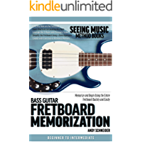 Bass Guitar Fretboard Memorization: Memorize and Begin Using the Entire Fretboard Quickly and Easily (Seeing Music) book cover
