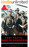 Fast Facts: War in Rhodesia: Special Forces in Rhodesia