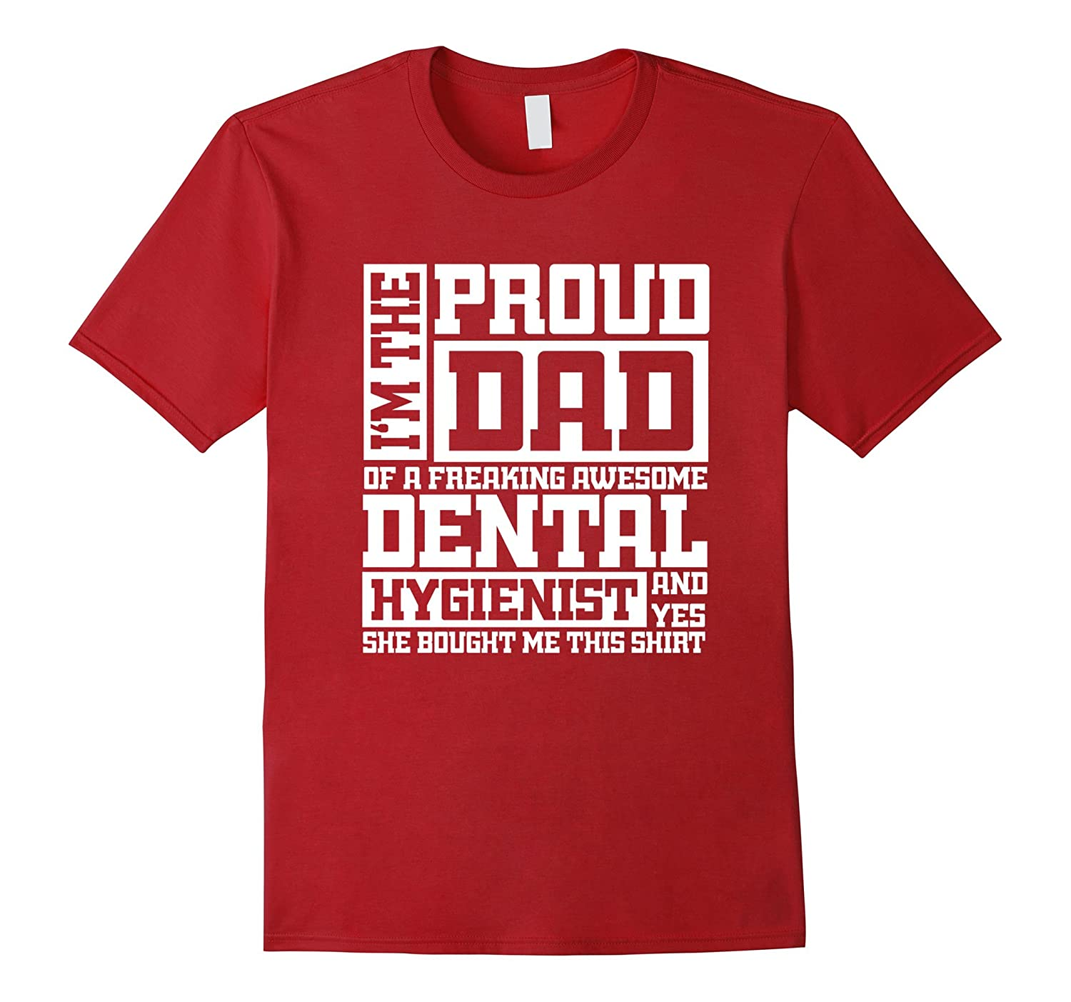 PROUD DAD Dental Hygienist T Shirt-TD