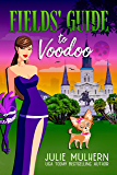 Fields' Guide to Voodoo (The Poppy Fields Adventures Book 3)