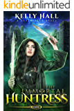 The Immortal Huntress: An Urban Fantasy Action Adventure