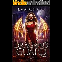 Dragon's Guard: A Shifter Paranormal Romance (The Dragon Shifter's Mates Book 1)