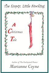 The Empty, Little Stocking: a Christmas Tale Kindle Edition
