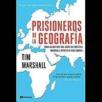 Prisioneros de la geografía: Todo lo que hay que saber de política mundial a partir de diez mapas (Spanish Edition)