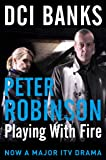 DCI Banks: Playing With Fire (The Inspector Banks Series)